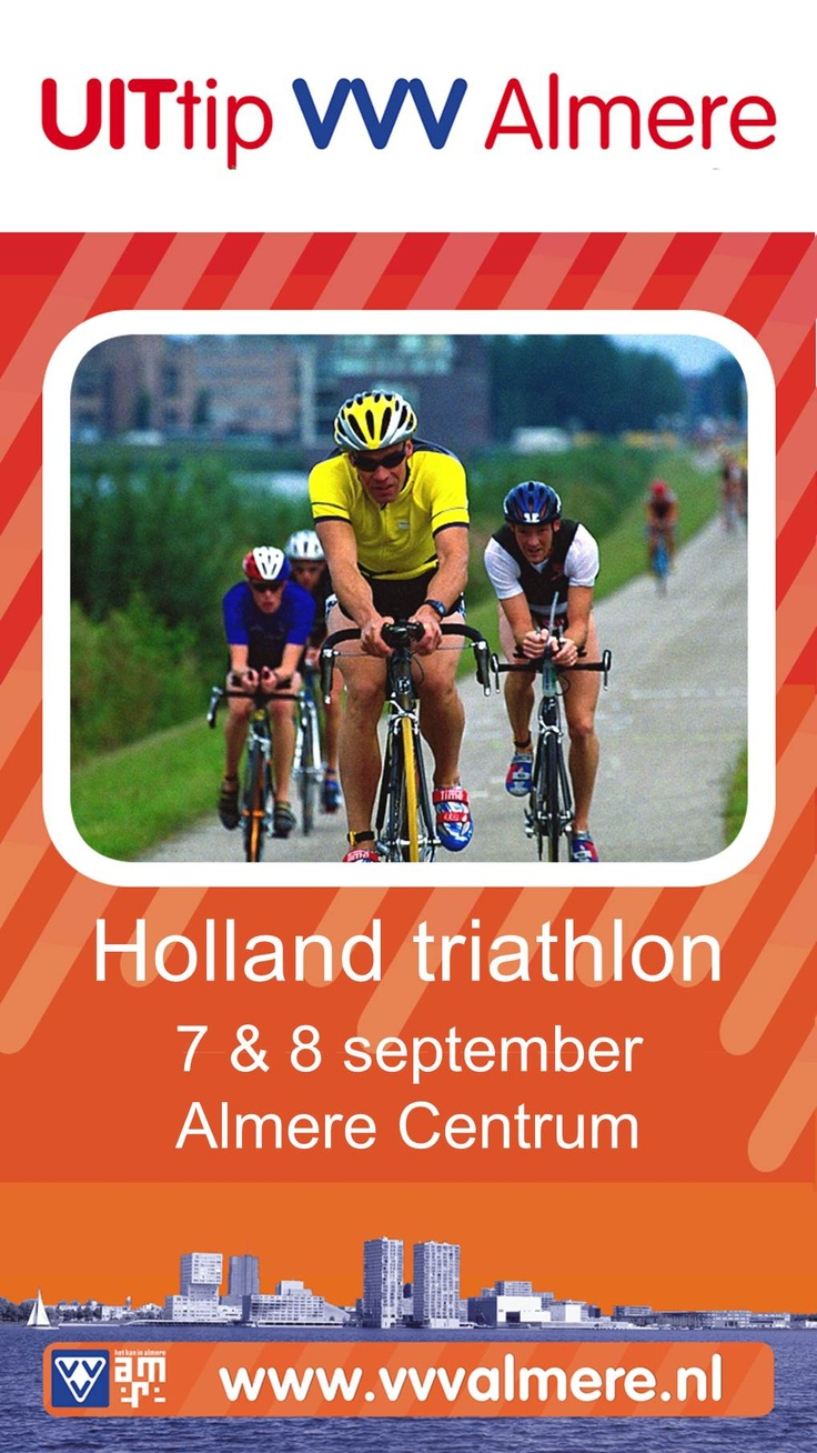 UITtip VVV Almere: Holland Triathlon,  7&8 september, Almere Centrum.