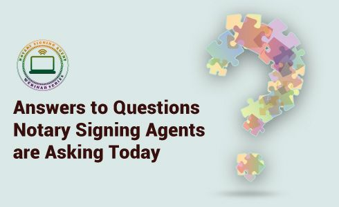 Notary Signing Agent Webinar Series: Answers to Questions Notary Signing Agents are Asking Today