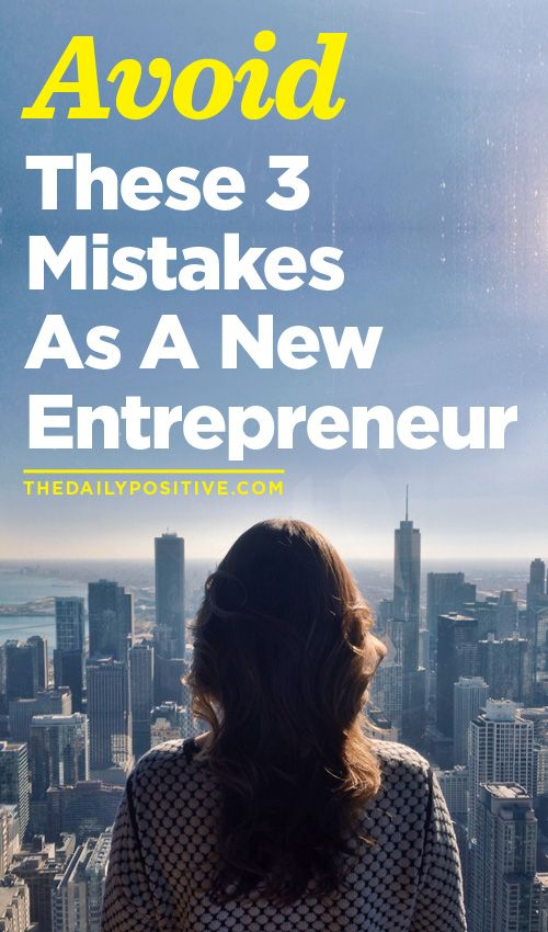 Are you a new entrepreneur? Have you defined your blind-spots? Here are three mistakes you need to avoid as a new entrepreneur.