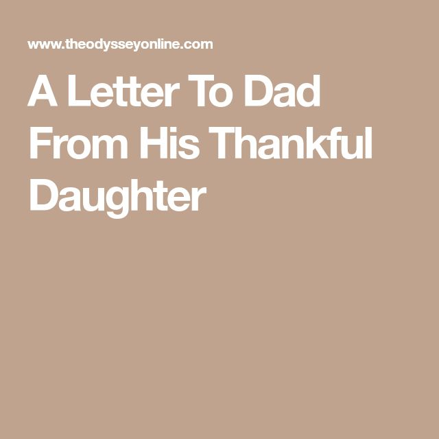 A Letter To Dad From His Thankful Daughter