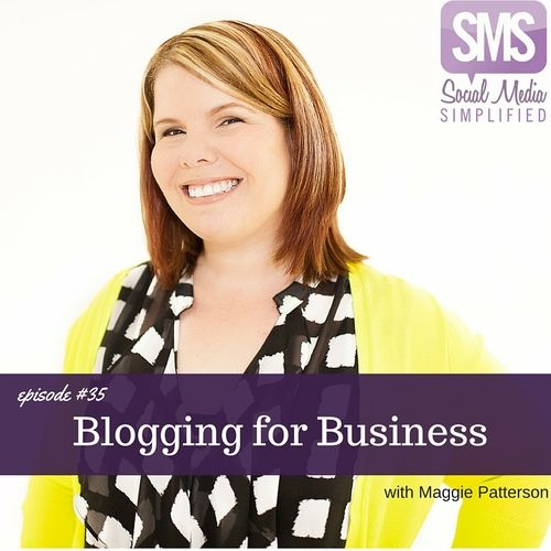 Social Media Simplified Podcast episode #35 – Blogging for Business | Why having a blog is important for your business with guest Maggie Patterson | Lara Wellman Digital Marketing