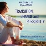 When Military Life is full of Challenges: Learn to Focus on Choice & Possibilities