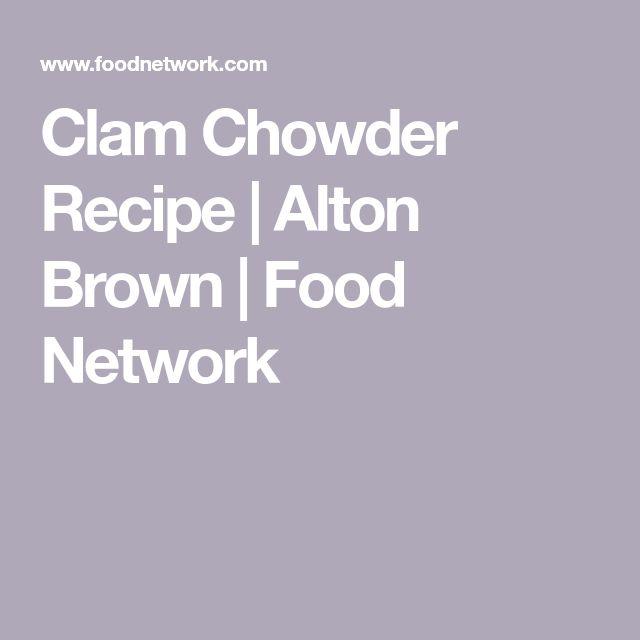 Clam Chowder Recipe   Alton Brown   Food Network
