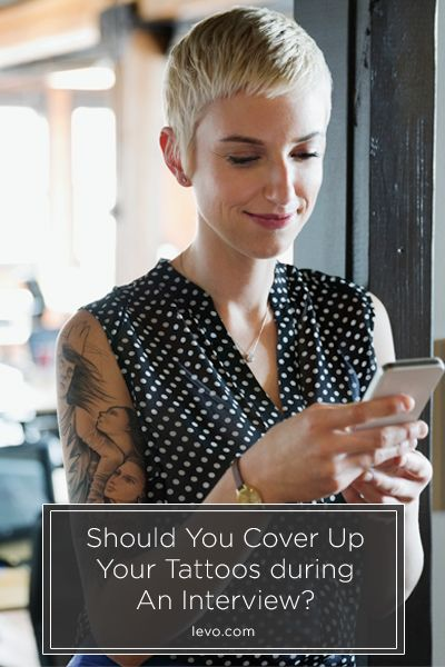 Tattos in an interview? Yay or nay - levo.com
