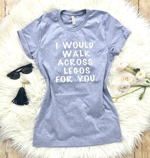 Mom Shirts, I would walk across Legos for you, Mom life, Mom of toddlers, Funny mom shirts, Trendy mom shirt, gift for wife, New mom gift ---------------------------------------------------------------------------------------------------------------- LISTING IS FOR: I would walk across Legos for you T-shirt. Show the world that youre livin the mom life proudly. This shirt is so super soft and comfy, its buttery. Fits true to size. This shirt has a loose, comfy fit, but not at all boxy. Its…