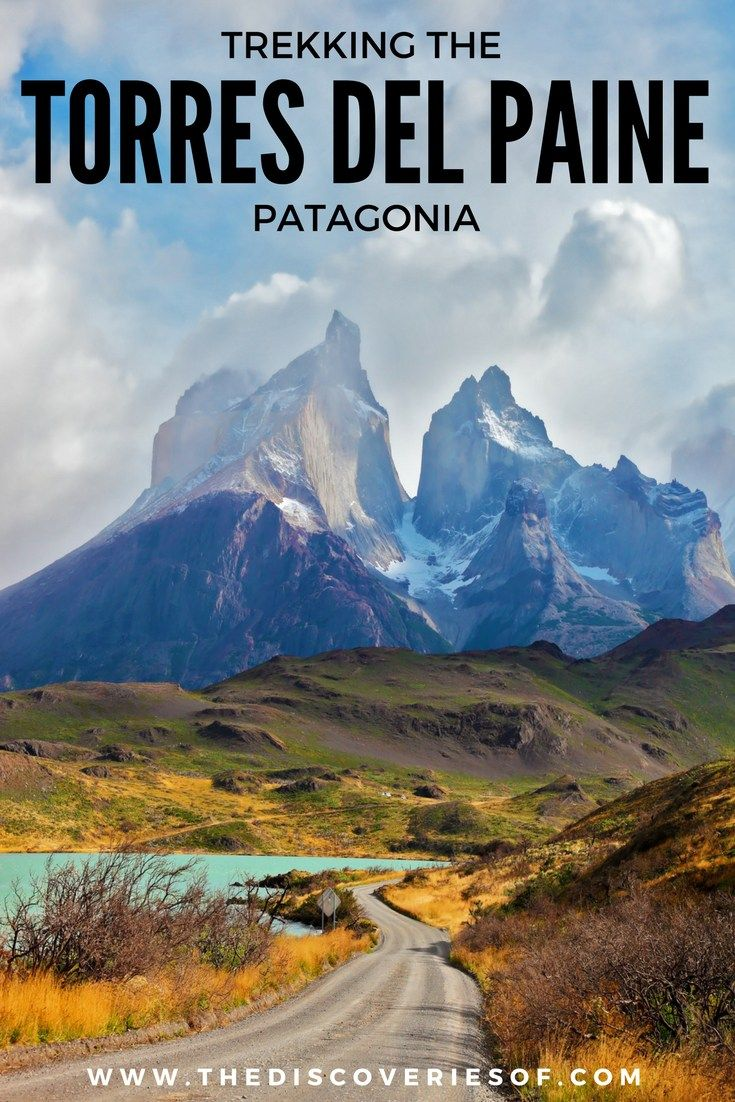 Trekking the Torres del Paine, Patagonia, Chile is a once in a lifetime experience. Here's my step by step guide to hiking the W Trek in South America