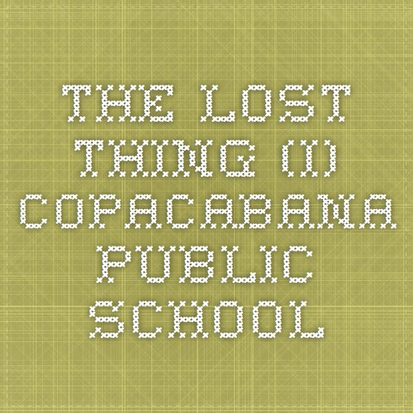 The Lost Thing (i) - Copacabana Public School