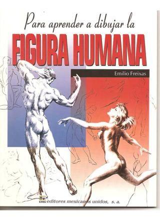 Emilio freixas para aprender a dibujar la figura humana