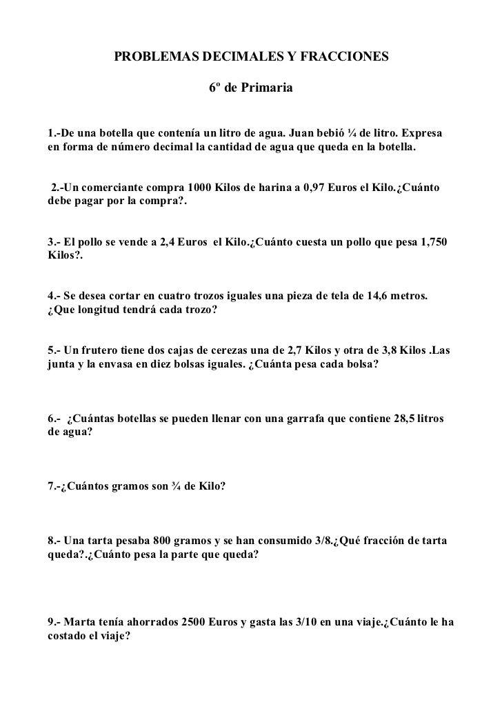 PROBLEMAS DECIMALES Y FRACCIONES 6º de Primaria 1.-De una botella ...