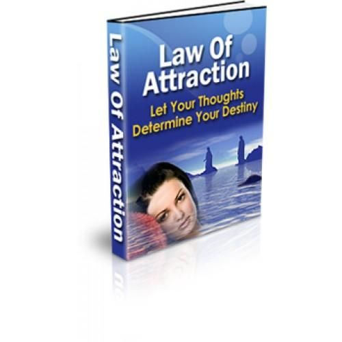 The Law of Attraction The Secret to Fulfilling Your Heart's Desires Without Ever Leaving the Privacy of Your Own Mind