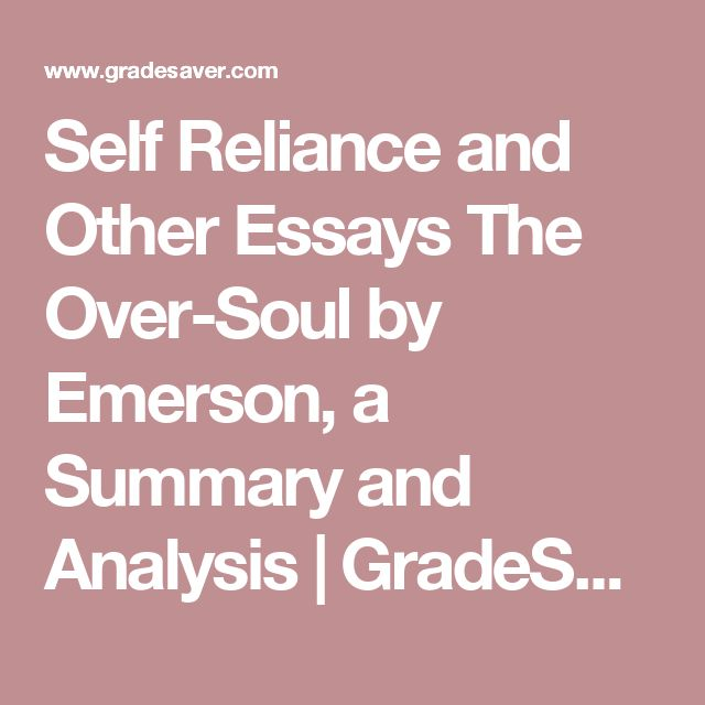 les meilleures id atilde copy es de la cat atilde copy gorie emerson self reliance sur self reliance and other essays the over soul by emerson a summary and analysis