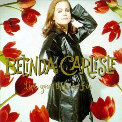 PHAROPHA SONORA: BELINDA CARLISLE - Live Your Life Be Free