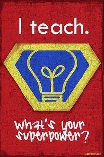 TeachingClassroom, Teachers Gift, Schools, Teaching, Teachers Appreciation, Teachers Quotes, Teachers Shirts, Super Heroes, Superhero