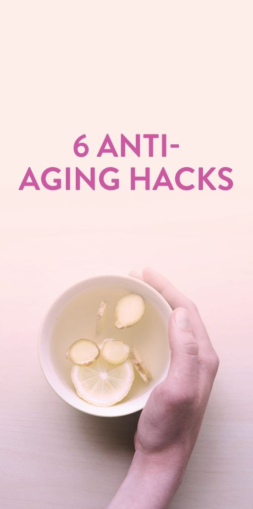 6 Anti Aging Hacks You Can Try At Any Age Because It S