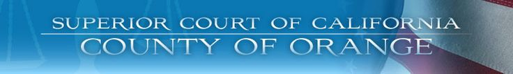 Superior Court of California - County of Orange hah alove this