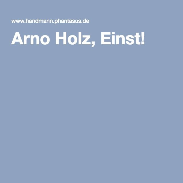 Arno Holz, Einst!