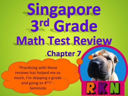 Singapore 3rd Grade Chapter 7 Math Test Review (6 pages). This is a test review for the Singapore program in math. It is for the third grade's Chapter 7.   Includes answer key. by Nygren Resources.