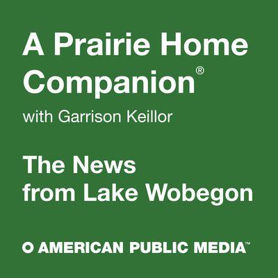 A Prairie Home Companion: News from Lake Wobegon