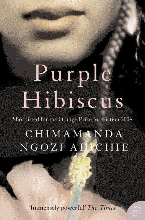 purple hibiscus by adichie understanding nigeria Purple hibiscus (2003) half of a yellow sun (2006) americanah (2013) notable awards:  chimamanda ngozi adichie (/  at the age of 19, adichie left nigeria for the united states to study communications and political science at drexel university in philadelphia.