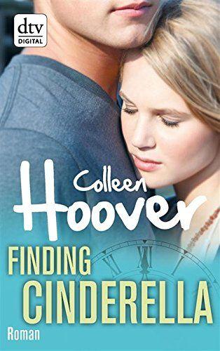 Finding Cinderella: Roman von Colleen Hoover http://www.amazon.de/dp/B016AOI8YO/ref=cm_sw_r_pi_dp_P-..wb031A0W0