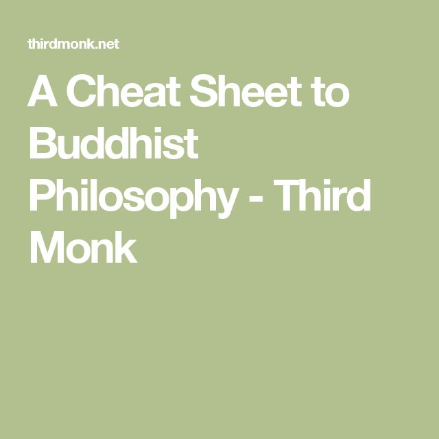 A Cheat Sheet to Buddhist Philosophy - Third Monk