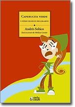 Caperucita verde y otros Clásicos recargados, de Andrés Sobico con ilustraciones de Melina Canale - Siete Vacas (Grupo Editorial Norma)