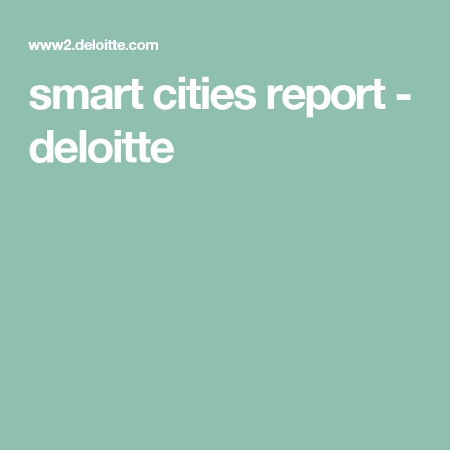smart cities report - deloitte