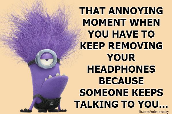 That Annoying Moment funny quotes quote crazy funny quote funny quotes funny sayings humor minions minion quotes minion quote