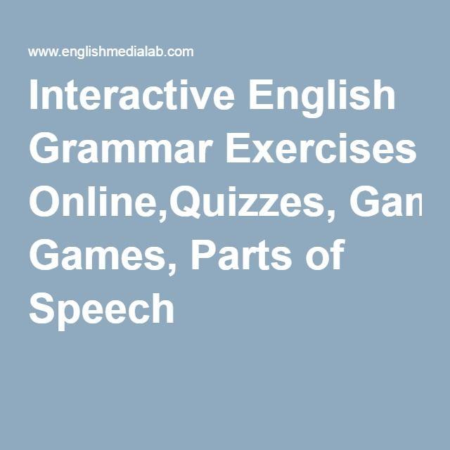 Interactive English Grammar Exercises Online,Quizzes, Games, Parts of Speech