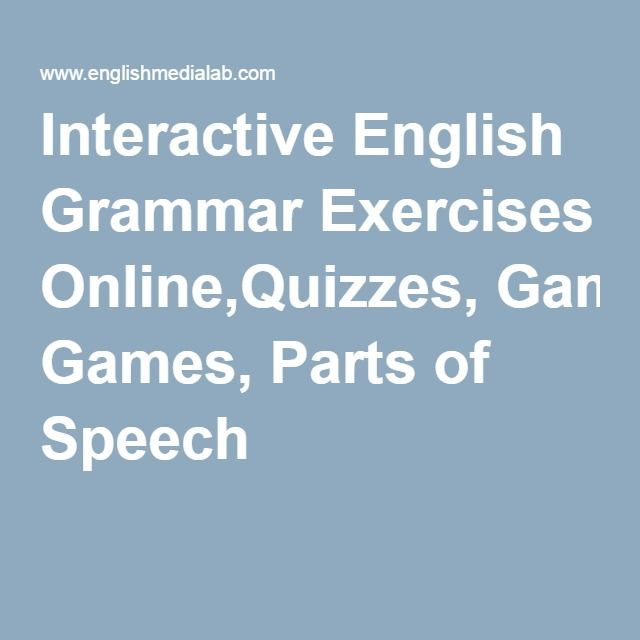 Interactive English Grammar Exercises Online,Quizzes, Games, Parts of Speech