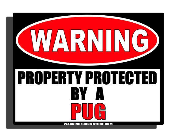 Pug Humor Aluminum Sign - Be sure to check out all of our Funny Signs - WS 357 GN