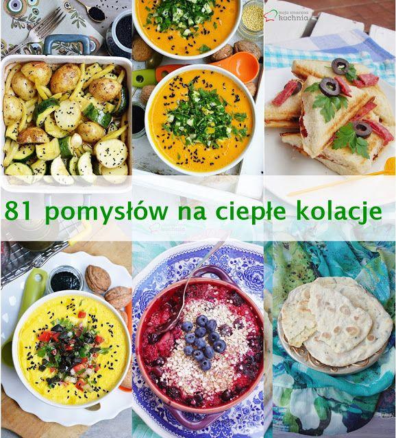 moja smaczna kuchnia: 81 pomysłów na ciepłe kolacje