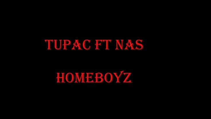 2 Pac and Nas  Homeboyz   2TenRecords