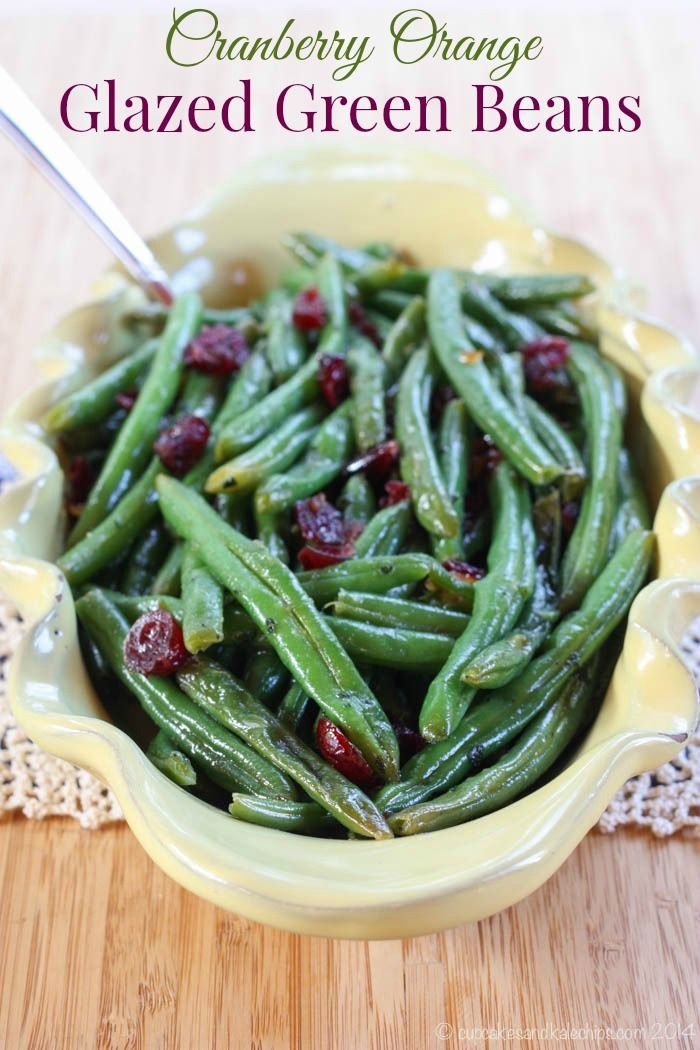 Cranberry Orange Glazed Green Beans | from Cupcakes and Kale Chips ...