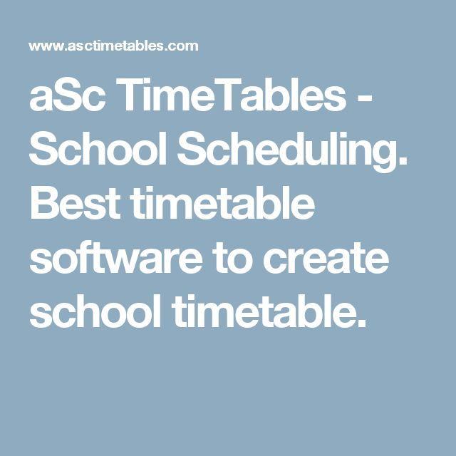aSc TimeTables - School Scheduling. Best timetable software to create school timetable.