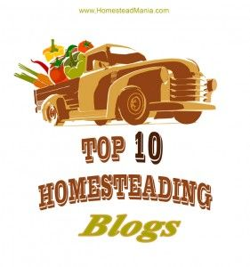 Top 10 Homesteading Blogs to check out complied by Homestead Mania