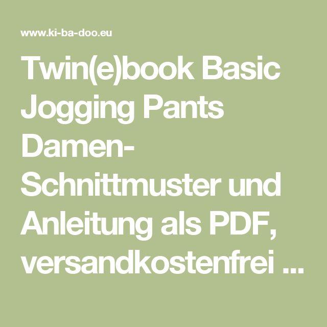 Twin(e)book Basic Jogging Pants Damen- Schnittmuster und Anleitung als PDF, versandkostenfrei - Viele Ebooks und Papierschnittmuster zum selber nähen!