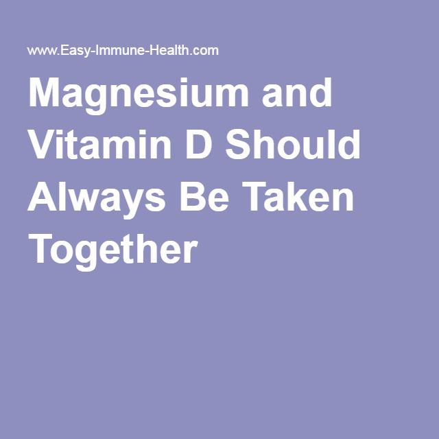 Fatigue remedies for men and women Magnesium and Vitamin D Should Always Be Taken Together