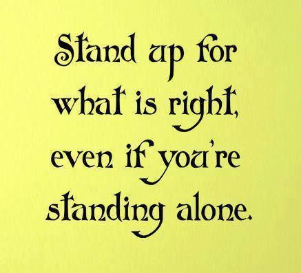 the importance of standing up for what is right Many times we're faced with situations that can cause us to consider compromising our values maybe you have been offered a job with a company you don't respectbut.