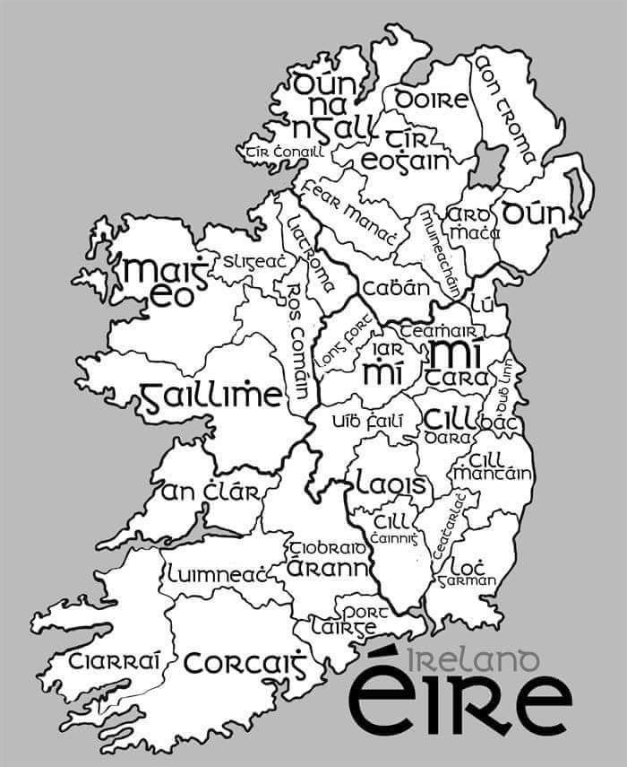 Eire The 32 County Names In Old Irish Script Irish Language Irish Gaelic Ireland Map