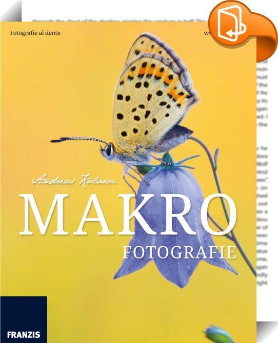 Makrofotografie    ::  Welche Objektive braucht der engagierte Makrofotograf? Wie kann man Schärfe und Belichtung seinen Gestaltungsabsichten entsprechend steuern? Wie sollte sich der verantwortungsbewusste Fotograf auf der Jagd nach Motiven in der freien Natur verhalten? Diese und viele andere Fragen zur Makrofotografie in freier Natur werden in diesem Buch umfassend beantwortet. Zudem hat man als Makrofotograf das große Glück, dass man die meisten Motive nicht lange suchen muss. Ob i...