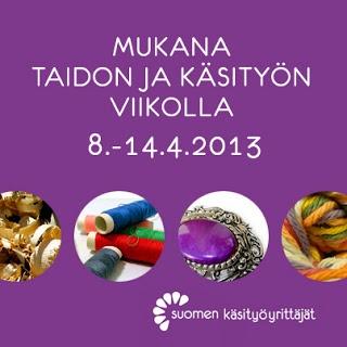 Suomen käsityöyrittäjät mukana Taidon ja käsityön viikolla 8. - 14.4.2013