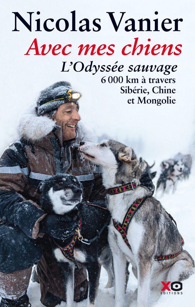 Nicolas Vanier - Avec mes chiens L'odyssée sauvage magnifique livre