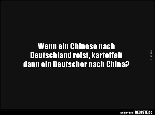 Wenn ein Chinese nach Deutschland reist, kartoffelt dann.. | Lustige Bilder, Spr…