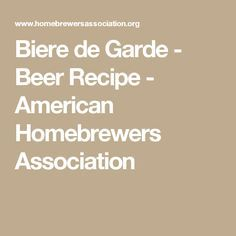 Biere de Garde - Beer Recipe - American Homebrewers Association