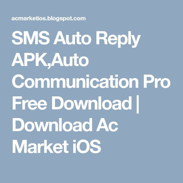 SMS Auto Reply APK,Auto Communication Pro Free Download | Download Ac Market iOS