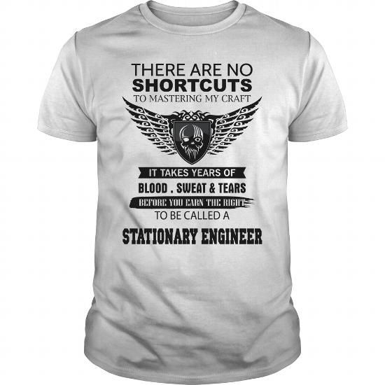 There Are No Shortcuts To Mastering My Craft STATIONARY ENGINEER T Shirts, Hoodies, Sweatshirts. GET ONE ==> https://www.sunfrog.com/Jobs/There-Are-No-Shortcuts-To-Mastering-My-Craft-STATIONARY-ENGINEER-White-Guys.html?41382