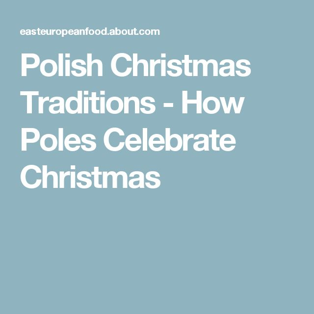 Polish Christmas Traditions - How Poles Celebrate Christmas