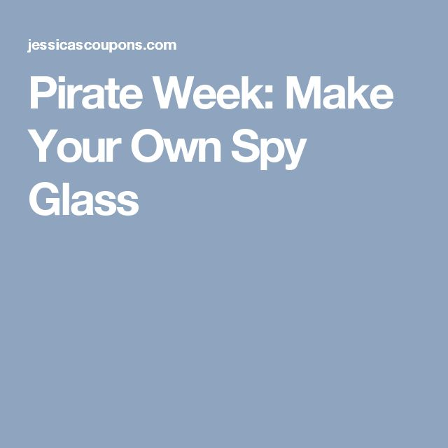 Pirate Week: Make Your Own Spy Glass