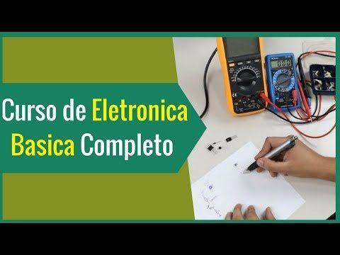 Youtube Eletronica Basica Eletronica Curso Saber Eletronica